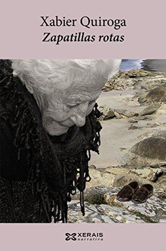 Zapatillas rotas (Edición Literaria - Narrativa E-Book) (Galician Edition) por Xabier Quiroga
