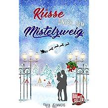 Küsse unter dem Mistelzweig: Liebesroman (Weihnachten im Ort der Wunder 1)