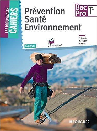 les-nouveaux-cahiers-prvention-sant-environnement-1re-tle-bac-pro-de-sylvie-crosnier-mary-cruon-nadge-oillic-22-avril-2015