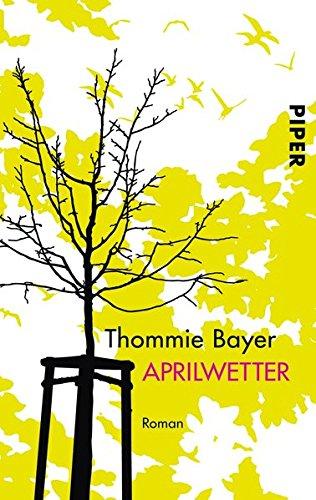 Buchseite und Rezensionen zu 'Aprilwetter: Roman' von Thommie Bayer