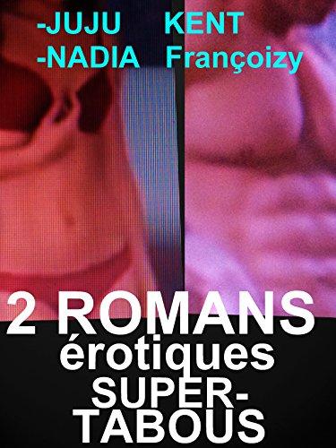 2 ROMANS érotiques Super TABOUS : 2 HISTOIRES EROTIQUES TABOUES par NADIA  Françoizy