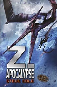 Z. Apocalypse (Z Rex Trilogy) by [Cole, Steve]