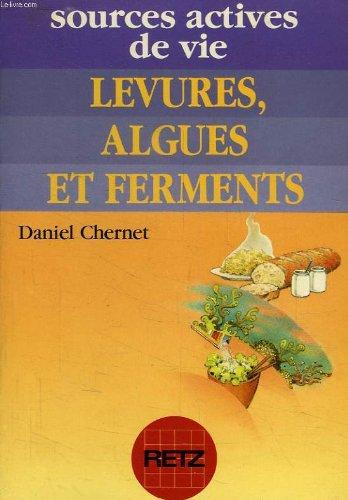 Levures, algues et ferments