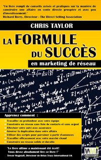 La formule du succès en marketing de réseau par Chris Taylor