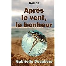 Après le vent, le bonheur (French Edition)