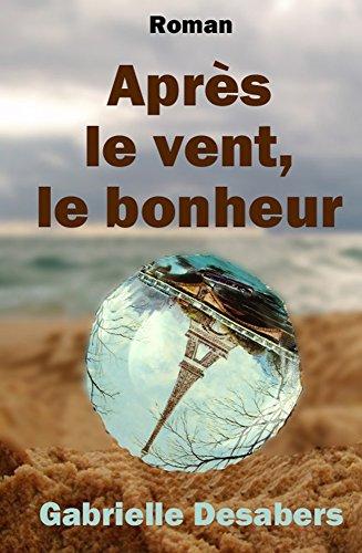 Après le vent, le bonheur par Gabrielle DESABERS