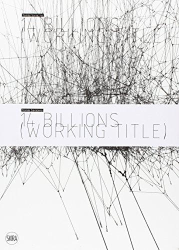 Tomás Saraceno: 14 Billions (Working Title) por Sara Arrhenius