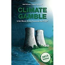 Climate Gamble: Is Anti-Nuclear Activism Endangering Our Future? (2017 edition) (English Edition)