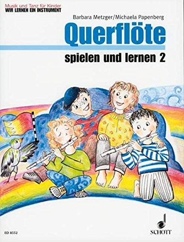 Querflöte Spielen und Lernen 2 Kinderheft 2. Flöte - Lernen, Flöte Spielen