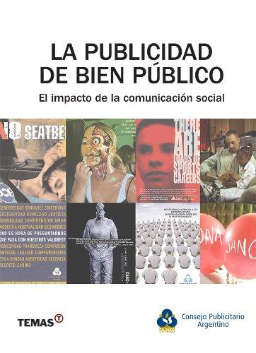 La publicidad de bien público (1) por Consejo Publicitario Argentino