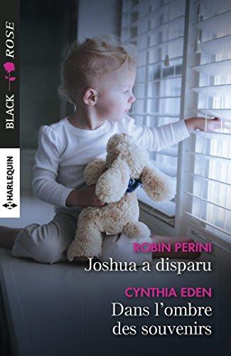Joshua a disparu - Dans l'ombre des souvenirs (Black Rose) par Robin Perini