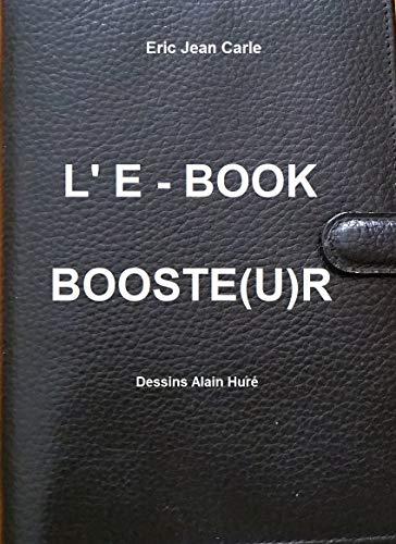 Couverture du livre L'E-BOOK BOOSTE(U)R
