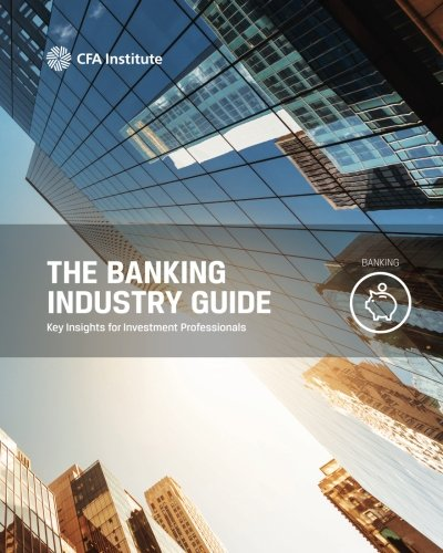 The Banking Industry Guide: Key Insights for Investment Professionals por Ryan C. Fuhrmann CFA