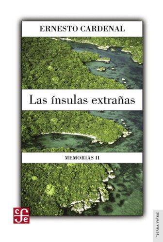 La ínsulas extrañas. Memorias II por Ernesto Cardenal