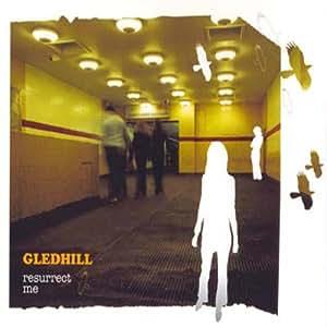 Gledhill Resurrect Me