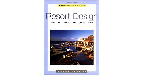 Buy Resort Design Planning Architecture And Interiors Professional Book Online At Low Prices In India