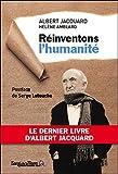Réinventons l'humanité - Le dernier livre d'Albert Jacquard