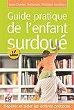 Guide pratique de l'enfant surdoué : Repérer et aider les enfants précoces...