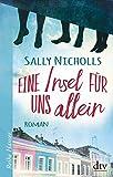 Eine Insel für uns allein: Roman (Reihe Hanser) von Sally Nicholls