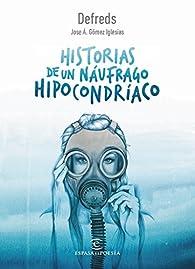 Historias de un náufrago hipocondríaco par  Defreds - José A. Gómez Iglesias