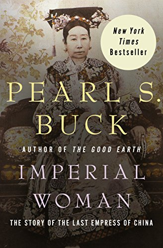 Imperial Woman: The Story of the Last Empress of China (English Edition) por Pearl S. Buck