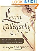 #6: Learn Calligraphy: The Complete Book of Lettering and Design