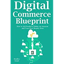 Digital Commerce Blueprint: How to Sell Products Online via Amazon  and Your Own Shopify Store (3 in 1 bundle) (English Edition)