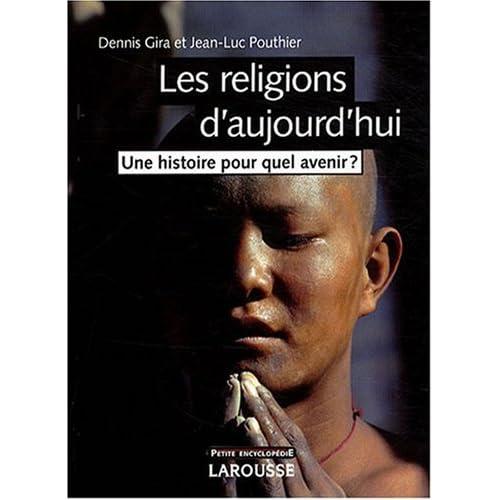 Télécharger Les religions d'aujourd'hui : Une histoire pour quel avenir ? PDF Livre