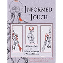 Informed Touch: A Clinician's Guide to Evaluation and Treatment of Myofascial Disorders by Donna Finando (1999-07-15)