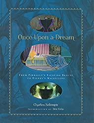 Once Upon a Dream: From Perrault's Sleeping Beauty to Disney's Maleficent.