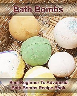 Ebooks Bath Bombs: Best Beginner To Advanced Bath Bombs Recipe Book Descargar Epub