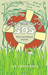 Gardening SOS: Your problems solved by Lia Leendertz (2010-03-04)
