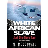 White African Slave: Just One More Tour (English Edition)