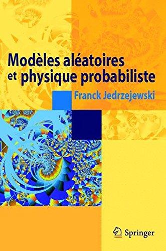 Modèles aléatoires et physique probabiliste par Franck Jedrzejewski