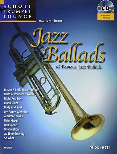 Jazz Ballads: 16 Famous Jazz Ballads. Vol. 1. Trompete. Ausgabe mit CD. (Schott Trumpet Lounge)