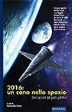 2016: un cono nello spazio. Dieci racconti dal gusto galattico