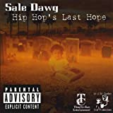 Hip Hops Last Hope by Sale Dawg