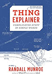Thing Explainer: Complicated Stuff in Simple Words (John Murray)