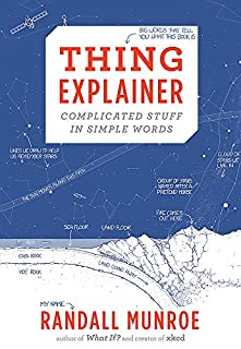 Thing Explainer: Complicated Stuff in Simple Words (1473620910) | Amazon Products
