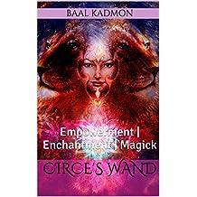 Circe's Wand: Empowerment | Enchantment | Magick (English Edition)