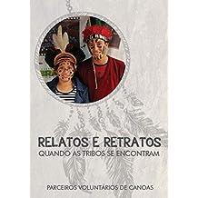 Relatos e Retratos: Quando as Tribos se encontram (Portuguese Edition)