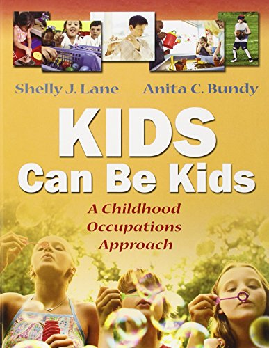 Kids Can be Kids 1e: A Childhood Occupations Approach por Shelly J Lane
