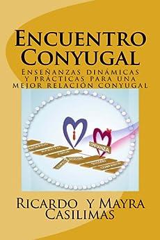 Encuentro Conyugal (La pareja nº 1) de [Casilimas, Mayra, Casilimas, Ricardo]