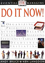 Do It Now!: DK Publishing (DK Essential Managers)