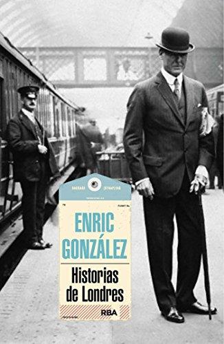 Historias de Londres (OTROS NO FICCIÓN) por Enric Gonzalez