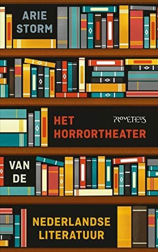 Het Horrortheater van de Nederlandse literatuur (Dutch Edition)