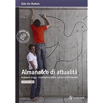Almanacco Di Attualità. Problemi D'oggi, Costume, Cittadinanza Attiva. Con E-Book. Con Espansione Online. Per La Scuola Media