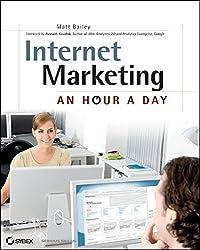 Internet Marketing: An Hour a Day by Matt Bailey (2011-04-05)