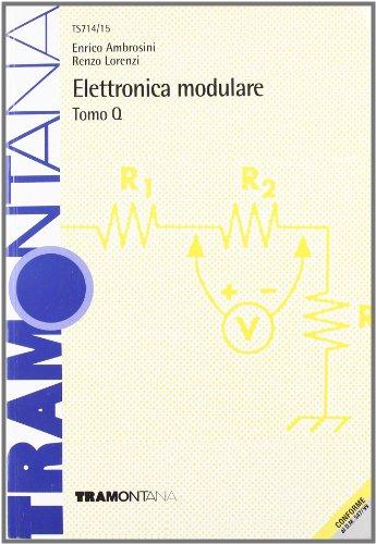 Elettronica modulare. Modulo Q. Per gli Ist. Tecnici industriali