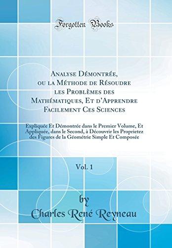 Analyse Démontrée, Ou La Méthode de Résoudre Les Problèmes Des Mathématiques, Et d